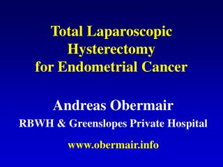 Total Laparoscopic Hysterectomy  for Endometrial Cancer