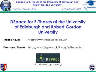 DSpace for E-Theses at the University of Edinburgh and Robert Gordon University