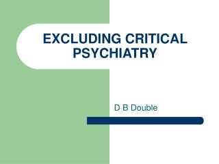 EXCLUDING CRITICAL PSYCHIATRY