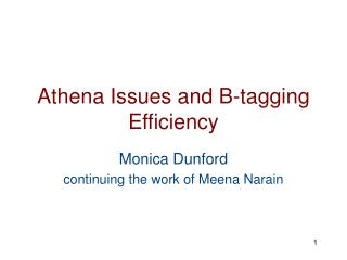 Athena Issues and B-tagging Efficiency