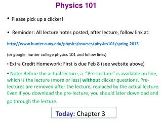 Physics 101 Please pick  up a clicker!