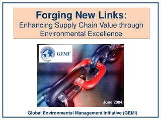 Forging New Links : Enhancing Supply Chain Value through Environmental Excellence