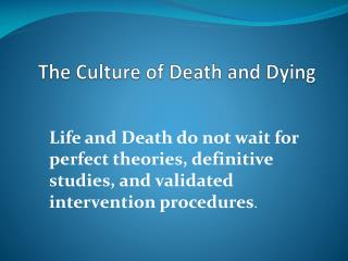 The  Culture of Death and Dying