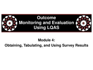 Outcome  Monitoring and Evaluation  Using LQAS