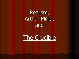 Realism, Arthur Miller, and