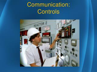 Communication: Controls