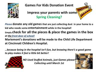 Games For Kids Donation Event        Impress your parents with some Spring Cleaning?