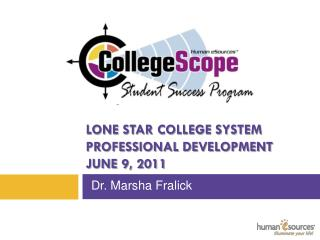 Lone Star College System Professional Development June 9, 2011