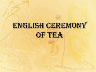 English ceremony of tea