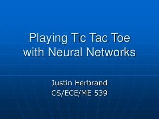 Playing Tic Tac Toe with Neural Networks