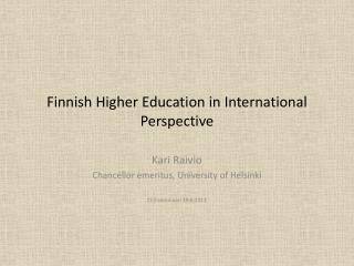 Finnish H igher E ducation  in International  P erspective