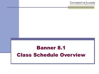 Banner 8.1  Class Schedule Overview