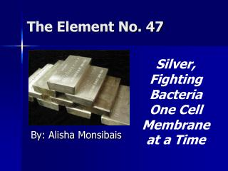 The Element No. 47