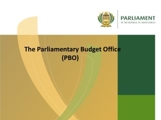 The Parliamentary Budget Office                         (PBO)