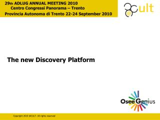 The new Discovery Platform