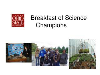 Breakfast of Science Champions