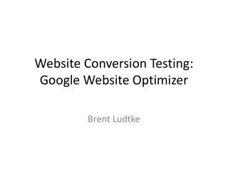Website Conversion Testing: Google Website Optimizer