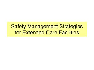 Safety Management Strategies for Extended Care Facilities