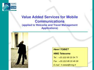 Value Added Services for Mobile Communications (applied to Welcome and Travel Management Applications)