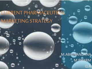 CURRENT PHARMACEUTICAL MARKETING STRATEGY