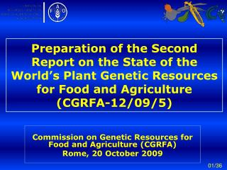 Commission on Genetic Resources for Food and Agriculture (CGRFA) Rome, 20 October 2009