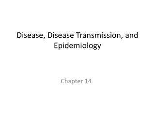 Disease, Disease Transmission, and Epidemiology