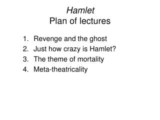 Hamlet Plan of lectures