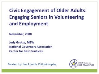 Civic Engagement of Older Adults: Engaging Seniors in Volunteering and Employment November, 2008