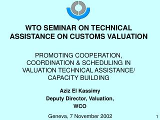 WTO SEMINAR ON TECHNICAL ASSISTANCE ON CUSTOMS VALUATION