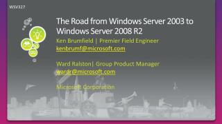 The Road from Windows Server 2003 to Windows Server 2008 R2