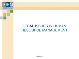 LEGAL ISSUES IN HUMAN RESOURCE MANAGEMENT