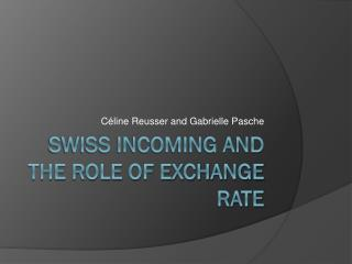 Swiss incoming and the role of exchange rate