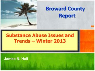 Substance Abuse Issues and Trends – Winter 2013