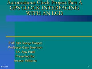 Autonomous Clock Project Part A GPS CLOCK INTERFACING WITH AN LCD