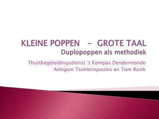 KLEINE POPPEN   -  GROTE TAAL Duplopoppen  als methodiek