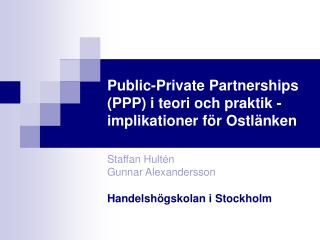 Public-Private Partnerships (PPP) i teori och praktik - implikationer för Ostlänken