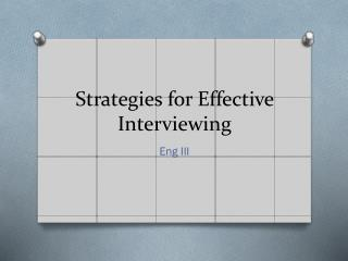 Strategies for Effective Interviewing