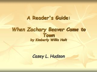 A Reader's Guide:   When Zachary Beaver Came to Town by Kimberly Willis Holt