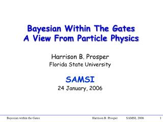 Bayesian Within The Gates A View From Particle Physics