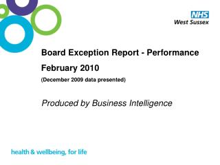 Board Exception Report - Performance  February 2010 (December 2009 data presented)