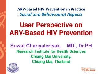 User Perspective on  ARV-Based HIV Prevention