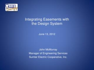 Integrating Easements with the Design System June 13, 2012