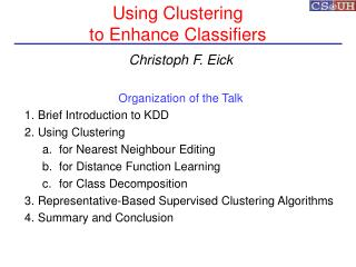 Using Clustering  to Enhance Classifiers