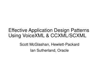 Effective Application Design Patterns Using VoiceXML & CCXML/SCXML