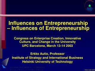Influences on Entrepreneurship – Influences of Entrepreneurship