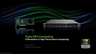 Tesla GPU Computing A Revolution in High Performance Computing