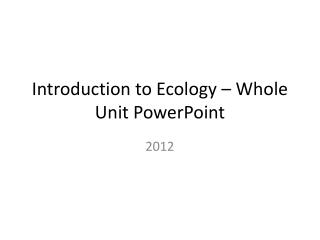 Introduction to Ecology – Whole Unit PowerPoint