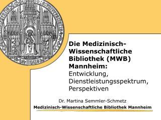 Dr. Martina Semmler-Schmetz