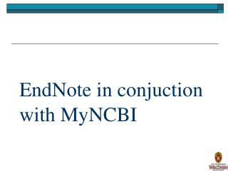 EndNote in conjuction with MyNCBI