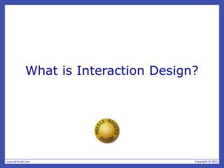 What is Interaction Design